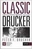 Classic Drucker. L'uomo che ha inventato il management