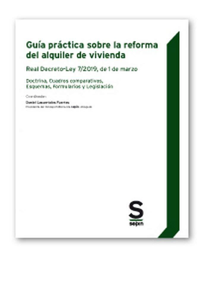 Guía práctica sobre la reforma del alquiler de vivienda: Real ...