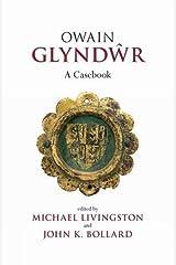 Owain Glyndwr: A Casebook (Liverpool Historical Casebooks) Hardcover