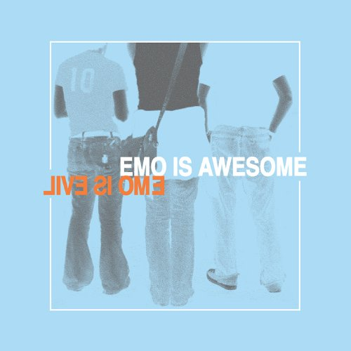 Emo is Awesome Emo is Evil