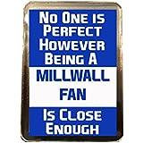 Millwall F.C - No One is Perfect Fridge Magnet