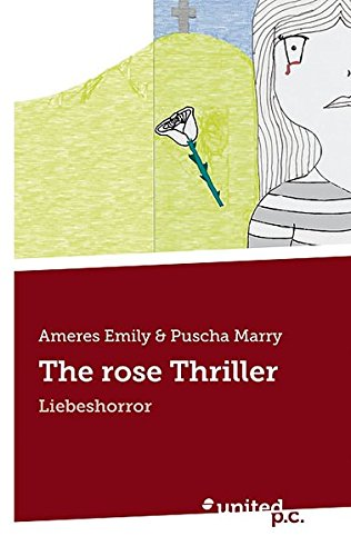 The Rose Thriller: Liebeshorror