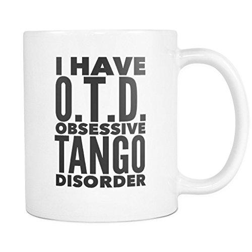 ArtsyMod OTD OBSESSIVE TANGO DISORDER Typography Premium Coffee Mug, PERFECT FUN GIFT for the Tango Dancing Lover! Attractive Durable White Ceramic Mug (11oz., Black (Latin Dancing Costume Patterns)
