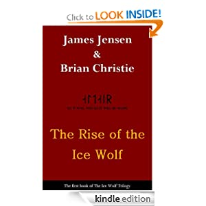The Rise of the Ice Wolf James Jensen and Brian Christie