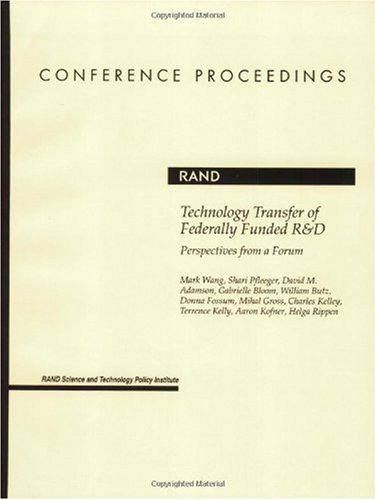 Technology Transfer of Federally Funded R&D: Perspectives from a Forum
