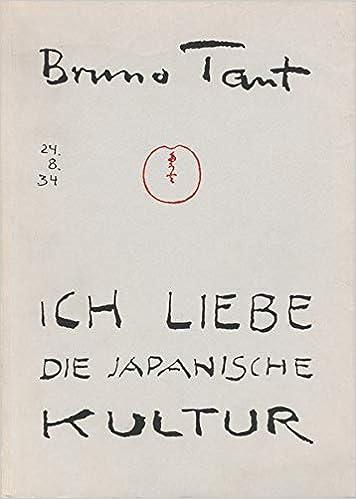 Ich Liebe Die Japanische Kultur: Kleine Schriften über Japan: Amazon.de:  Manfred Speidel, Bruno Taut: Bücher
