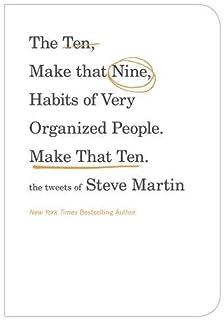 Pure drivel steve martin 9780786885053 amazon books the ten make that nine habits of very organized people make that ten colourmoves