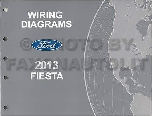 [SCHEMATICS_4JK]  2013 Ford Fiesta Wiring Diagram Manual Original: Ford: Amazon.com: Books | 2013 Ford Fiesta Wiring Diagram |  | Amazon.com