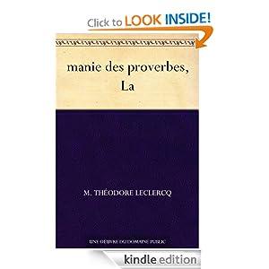 manie des proverbes, La (French Edition) M. Theodore Leclercq