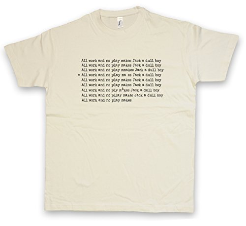 DULL BOY T-SHIRT – El frase Stephen resplandor All work and no play makes Shining Jack a Quote Zitat Note Book Sentence Torrance Nicholson Horror Movie King Tamaños S – 5XL