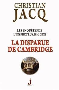 Les enquêtes de l'inspecteur Higgins, tome 13 : La disparue de Cambridge par Christian Jacq