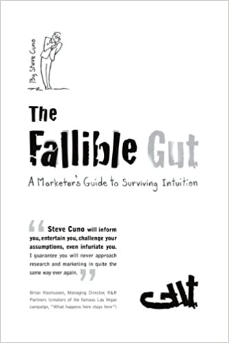 The Fallible Gut: A Marketers Guide to Surviving Intuition