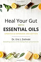Heal Your Gut with Essential Oils 2nd Edition: Updated & Expanded 2nd Edition Paperback