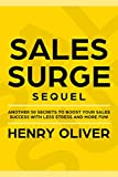 Sales Surge Sequel: Another 50 Secrets to Boost Your Sales Success With Less Stress and More Fun!