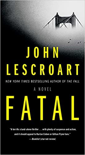 Amazon Fr Fatal A Novel John Lescroart Livres