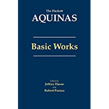Aquinas: Basic Works (The Hackett Aquinas)