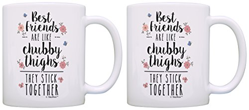 Best Friends Gifts Best Friends are Like Chubby Thighs They Stick Together Funny Gifts for Best Friend Birthday 2 Pack Gift Coffee Mugs Tea Cups White