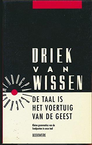 De taal is het voertuig van de geest : kleine grammatica van de knelpunten in onze taal (1990 Dutch Paperback)