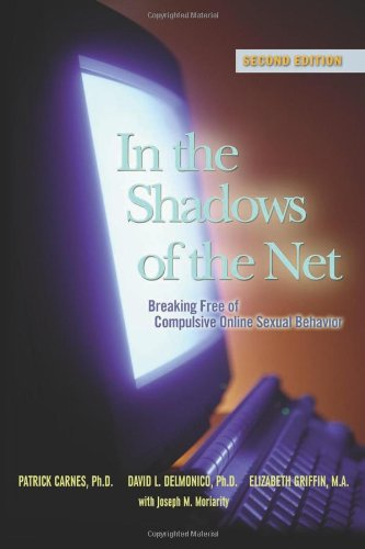 Out Net (In the Shadows of the Net: Breaking Free of Compulsive Online Sexual)