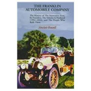The Franklin Automobile Company: The History of the Innovative Firm, Its Founders, the Vehicles It Produced (1902-1934),