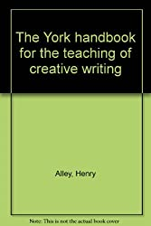 The York handbook for the teaching of creative writing