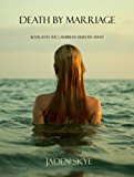 Death by Marriage (Caribbean Murder Series, Book 3)