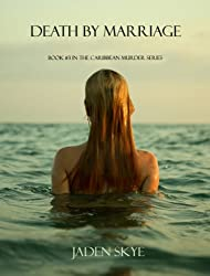 Death by Marriage (Caribbean Murder Series, Book 3)