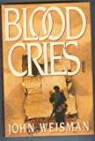 Blood Cries, John Weisman, 0670813818