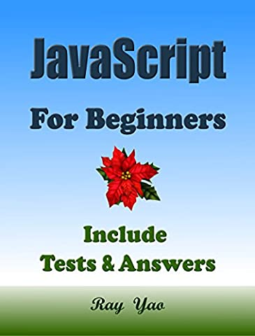 JAVASCRIPT: For Beginners, Learn Coding Fast! JS Programming Language Crash Course, JS Quick Start Guide, (Application Development Cookbook)