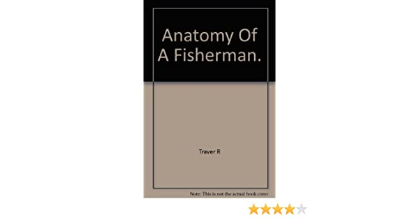 Anatomy Of A Fisherman Robert Traver Amazon Books