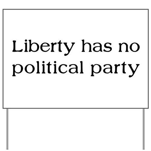 CafePress Liberty has no Political Part Yard Sign Yard Sign, Vinyl Lawn Sign, Political Election Sign
