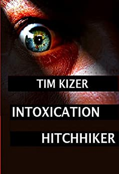 Intoxication (A Suspense Thriller) by [Kizer, Tim]