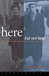 Here But Not Here: My Life with William Shawn and The New Yorker