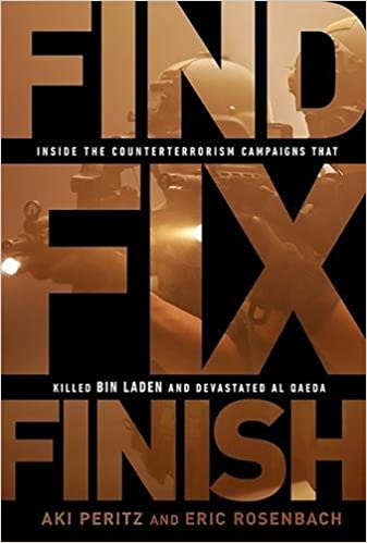 Book Find, Fix, Finish: Inside the Counterterrorism Campaigns that Killed bin Laden and Devastated Al Qaeda