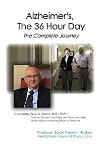 Alzheimer's, The 36 Hour Day: The Complete Journey