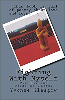 Fighting With Myself: The Healing Power of Poetry