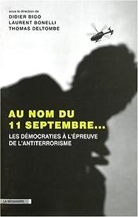 Au nom du 11 septembre... : Les démocratie à l'épreuve du terrorisme par Thomas Deltombe