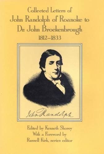 Collected Letters of John Randolph of Roanoke to Dr. John Brockenbrough, 1812-1833 - Mall Roanoke Shopping