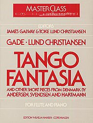 Jacob Gade: Tango Fantasia And Other Short Pieces For Flute And Piano