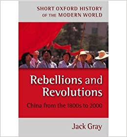 Book [(Rebellions and Revolutions: China from the 1880s to 2000)] [Author: Jack Gray] published on (May, 2003)
