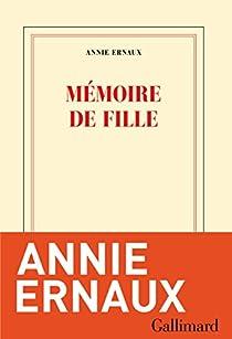 Mémoire de fille par Ernaux