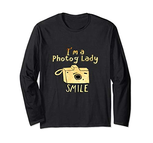 I'm a Photo Lady: SMILE Artsy Camera for Women Photographer Long Sleeve T-Shirt