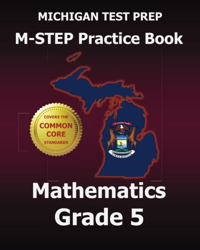 MICHIGAN TEST PREP M-STEP Practice Book Mathematics Grade 5: Covers the Common Core State Standards