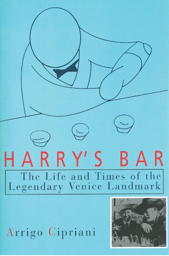 Harry's Bar: The Life & Times of the Legendary Venice Landmark