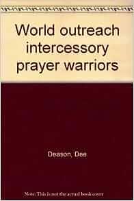 World Outreach Intercessory Prayer Warriors Dee Deason