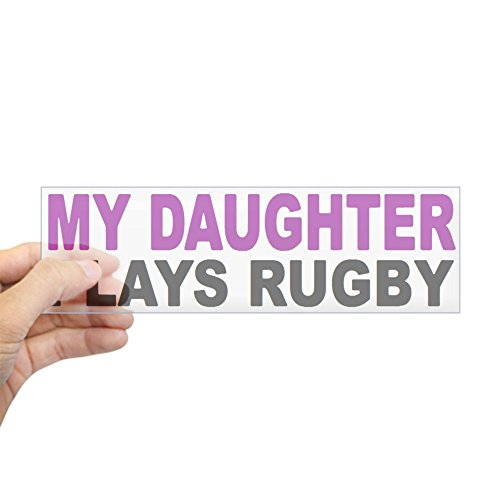 CafePress My Daughter Plays Rugby! Bumper Sticker 10