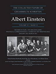 The Collected Papers of Albert Einstein, Volume 13: The Berlin Years: Writings & Correspondence, January 1922 - March 1923 (German Edition)