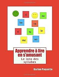 Apprendre a lire en s'amusant: Le loto des syllabes