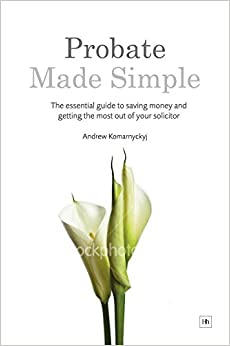 Book Probate Made Simple: The essential guide to saving money and getting the most out of your solicitor