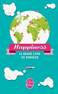 Happiness - Le grand livre du bonheur par Leo Bormans